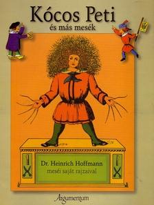 Heinrich Hoffmann - Kócos Peti és más mesék