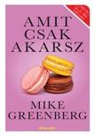 Mike Greenberg - Amit csak akarsz  [eK�nyv: epub,  mobi]