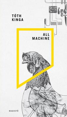 Tóth Kinga - All Machine