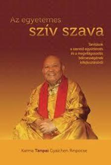 Karma Tanpai Gyalchen Rinpocse - Az egyetemes sz�v szava