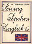 Csáktornyai Ferenc - Living Spoken English [antikvár]