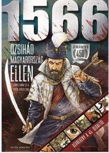 Dr. Kulcsár Árpád - 1566 - Dzsihád Magyarország ellen - Zrínyi kora és a török hódoltság