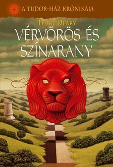 Terry Deary - VÉRVÖRÖS ÉS SZÍNARANY - A TUDOR-HÁZ KRÓNIKÁJA #