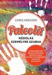 Chris Kresser - Paleolit k�dol�s szem�lyre szabva