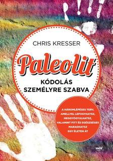 Chris Kresser - Paleolit kódolás személyre szabva