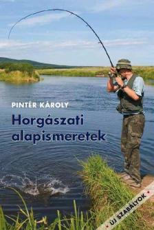 Pint�r K�roly - Horg�szati alapismeretek 5.jav.kiad�s