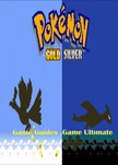 Guides Game Ultimate Game - Pokemon Gold and Silver Full Game Guides [eK�nyv: epub,  mobi]