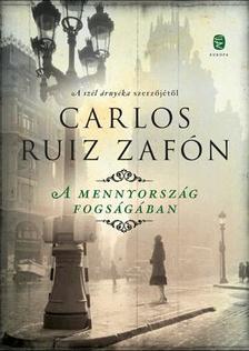 CARLOS RUIZ ZAF�N - A mennyorsz�g fogs�g�ban