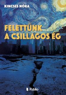 Kincses N�ra - FELETT�NK A CSILLAGOS �G