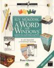 Gloster, Peter - Így működik a Word for Windows szövegszerkesztő [antikvár]