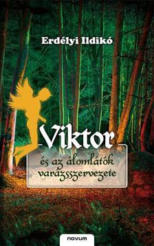 Erd�lyi Ildik� - Viktor �s az �loml�t�k var�zsszervezete