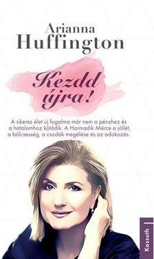 Arianna Huffington - KEZDD �JRA!