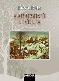 J�vor B�la - Kar�csonyi levelek (�j, b�v�tett kiad�s) [eK�nyv: epub, mobi]