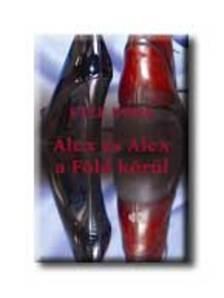 Esze D�ra - ALEX �S ALEX A F�LD K�R�L