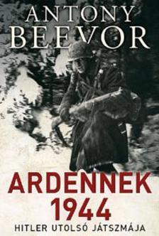 Antony Beevor - Ardennek 1944 - Hitler utols� j�tszm�ja