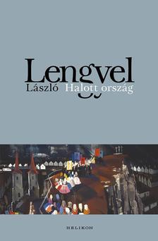 Lengyel L�szl� - Halott orsz�g