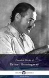 Ernest Hemingway - Delphi Complete Works of Ernest Hemingway (Illustrated) [eK�nyv: epub,  mobi]