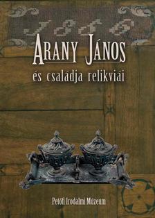 Thur�czy Gergely- szerkesztette - ARANY J�NOS �S CSAL�DJA RELIKVI�I