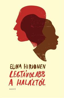 Elina Hirvonen - Legtávolabb a haláltól #