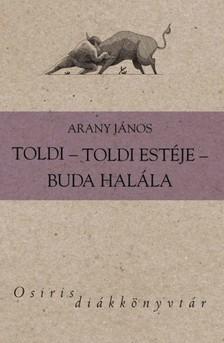 Arany János - Toldi / Toldi estéje / Buda halála [eKönyv: epub, mobi]