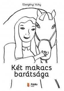 Vicky Eberg�nyi - K�t makacs bar�ts�ga [eK�nyv: pdf, epub, mobi]