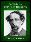 Charles Dickens - Die Werke von Charles Dickens (Illustrierte) [eK�nyv: epub,  mobi]