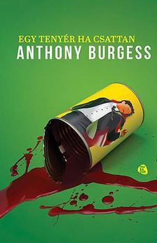 Anthony Burgess - Egy tenyér ha csattan #