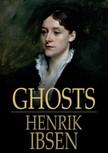 Henrik Ibsen - Ghosts [eK�nyv: epub,  mobi]