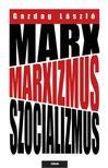 Gazdag L�szl� - Marx, marxizmus, szocializmus