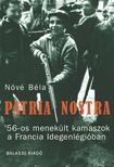Nóvé Béla - Patria nostra. '56-os menekült kamaszok a Francia Idegenlégióban