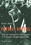 N�v� B�la - Patria nostra. '56-os menek�lt kamaszok a Francia Idegenl�gi�ban