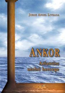 Jorge Angel Livraga - Ankor Atlantisz utols� hercege