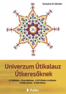 S�ndor Szolyka AJ - Univerzum �tikalauz �tkeres�knek [eK�nyv: epub, mobi]