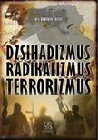 Kis-Benedek József - Dzsihadizmus, radikalizmus, terrorizmus