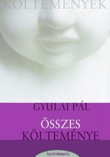 Gyulai P�l - Gyulai P�l �sszes k�ltem�nye [eK�nyv: epub, mobi]