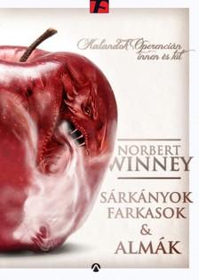 Norbert Winney - S�rk�nyok, farkasok �s alm�k - Kalandok �perenci�n innen �s t�l [eK�nyv: epub, mobi]