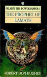 HUGHES, ROBERT DON - The Prophet of Lamath [antikv�r]
