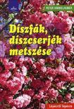 Peter Himmelhuber - D�szf�k,  d�szcserj�k metsz�se - L�p�sr�l l�p�sre