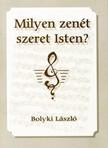 Bolyki L�szl� - Milyen zen�t szeret Isten? [eK�nyv: epub,  mobi]