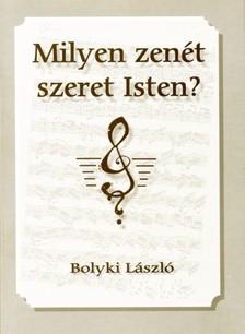 Bolyki László - Milyen zenét szeret Isten? [eKönyv: epub, mobi]