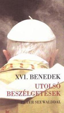 XVI. Benedek pápa - Utolsó beszélgetések Peter Seewalddal