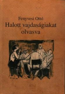 Fenyvesi Ott� - HALOTT VAJDAS�GIAKAT OLVASVA