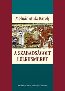 Moln�r Attila K�roly - Szabads�golt lelkiismeret
