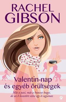 Rachel Gibson - Valentin-nap �s egy�b �r�lts�gek
