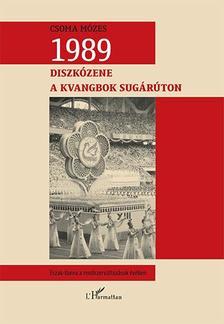 Dr. Csoma Mózes - 1989. Diszkózene a Kvangbok sugárúton - Észak-Korea a rendszerváltozások évében