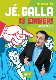 GALLA MIKLÓS - Jé, Galla is ember! #