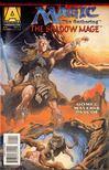 Gomez, Jeff, Mayerik, Val - Magic: The Gathering - The Shadow Mage Vol. 1. No. 1 [antikvár]