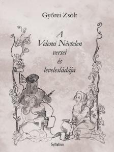 GY�REI ZSOLT - A VELEMI N�VTELEN VERSEI �S LEVELESL�D�JA