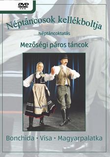 Hudákné Farkas Sára és Ónodi Béla - MEZŐSÉGI PÁROS TÁNCOK - NÉPTÁNCOKTATÓ
