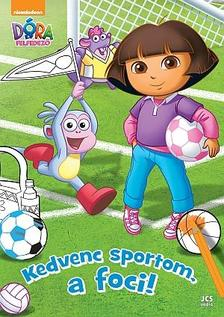 Ismeretlen - Dóra, a felfedező - Kedvenc sportom, a foci!